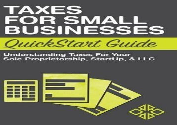 [+][PDF] TOP TREND Taxes for Small Businesses QuickStart Guide: Understanding Taxes For Your Sole Proprietorship, Startup,   LLC  [READ]