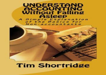 [+][PDF] TOP TREND UNDERSTAND ACCOUNTING Without Falling Asleep: A Simple Explanation of the Basics for Non-accountants [PDF]