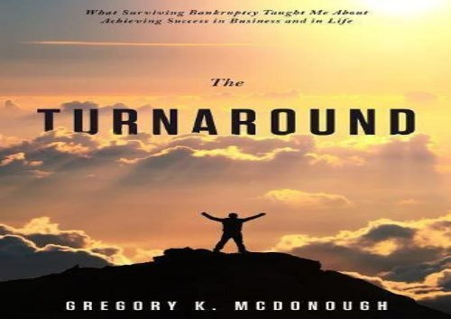 [+]The best book of the month The Turnaround: What Surviving Bankruptcy Taught Me About Achieving Success in Business and in Life [PDF]