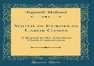 [+]The best book of the month Youth in European Labor Camps: A Report to the American Youth Commission (Classic Reprint)  [DOWNLOAD]