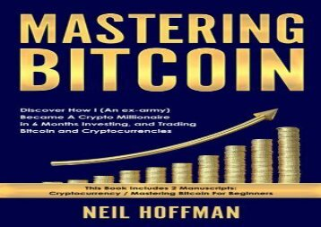 [+]The best book of the month Mastering Bitcoin: Discover How I (An ex-army) Became A Crypto Millionaire in 6 Months Investing, and Trading Bitcoin and Cryptocurrencies (Bitcoin Trading Secrets)  [FULL]