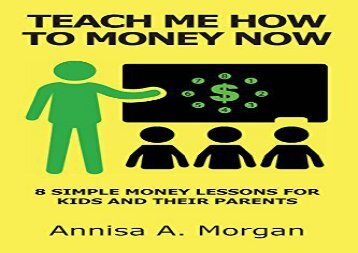 [+][PDF] TOP TREND Teach Me How To Money Now: 8 Simple Money Lessons For Kids And Their Parents  [DOWNLOAD]