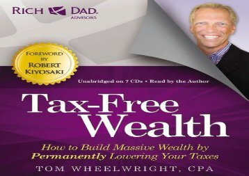 [+]The best book of the month Rich Dad s Advisors: Tax-Free Wealth: How to Build Massive Wealth by Permanently Lowering Your Taxes  [FREE]