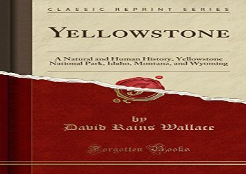 [+][PDF] TOP TREND Yellowstone: A Natural and Human History, Yellowstone National Park, Idaho, Montana, and Wyoming (Classic Reprint)  [READ]
