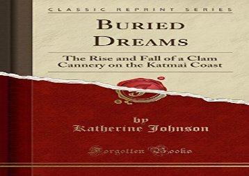 [+][PDF] TOP TREND Buried Dreams: The Rise and Fall of a Clam Cannery on the Katmai Coast (Classic Reprint)  [DOWNLOAD]