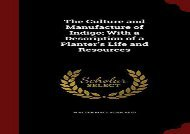 [+][PDF] TOP TREND The Culture and Manufacture of Indigo; With a Description of a Planter s Life and Resources  [READ]