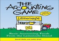 [+]The best book of the month The Accounting Game: Basic Accounting Fresh from the Lemonade Stand  [DOWNLOAD]