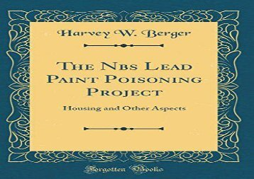 [+]The best book of the month The Nbs Lead Paint Poisoning Project: Housing and Other Aspects (Classic Reprint) [PDF]
