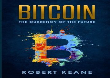 [+][PDF] TOP TREND Bitcoin: The Currency Of The Future [PDF]
