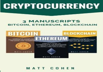 [+][PDF] TOP TREND Cryptocurrency: 3 Manuscripts - Bitcoin, Ethereum, Blockchain [PDF]