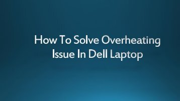 The Right Way To Solve Overheating Issue In Dell Laptop