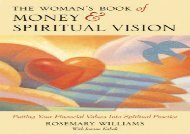 [+]The best book of the month The Woman s Book of Money and Spiritual Vision: Putting Your Financial Values Into Financial Practice: Putting Your Financial Values into Spiritual Practice  [DOWNLOAD]