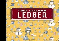 [+][PDF] TOP TREND Two Column Ledger: Columnar Pad, Accounting Ledger Pad, Financial Ledger Book, Cute Winter Skiing Cover, 8.5