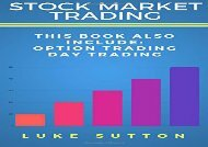 [+][PDF] TOP TREND Stock Market Trading: 2 Manuscripts - Day Trading, Option Trading  [READ]