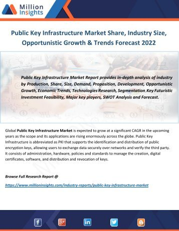 Public Key Infrastructure Market Share, Industry Size, Opportunistic Growth & Trends Forecast 2022