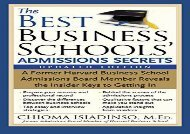 [+][PDF] TOP TREND The Best Business Schools  Admissions Secrets: A Former Harvard Business School Admissions Board Member Reveals the Insider Keys to Getting in  [FULL]