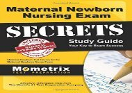 [+][PDF] TOP TREND Maternal Newborn Nursing Exam Secrets Study Guide: Maternal Newborn Test Review for the Maternal Newborn Nurse Exam [PDF]