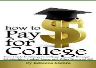 [+][PDF] TOP TREND How to Pay for College: Your Guide to Paying for College through Scholarships, Student Loans, and Other Financial Aid  [DOWNLOAD]