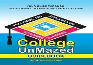 [+][PDF] TOP TREND College UnMazed Guidebook: Your Guide Through -The Florida College   University System  [DOWNLOAD]