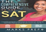 [+][PDF] TOP TREND Comprehensive Guide to the SAT: A Carefully Designed A-Z Curriculum for the New SAT, Written by Tutors Who Take the Actual SAT and Score in the Top 1%  [FREE]