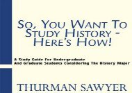 [+][PDF] TOP TREND So, You Want to Study History-Here s How!: A Study Guide for Undergraduate and Graduate Students Considering the History Major  [DOWNLOAD]