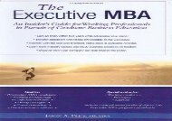 [+]The best book of the month Executive MBA: An Insider s Guide for Working Professionals in Pursuit of Graduate Business Education  [FULL]