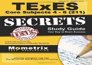 [+][PDF] TOP TREND TExES Core Subjects 4-8 (211) Secrets Study Guide: TExES Test Review for the Texas Examinations of Educator Standards  [NEWS]