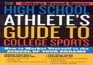 [+][PDF] TOP TREND The High School Athlete s Guide to College Sports: How to Market Yourself to the School of Your Dreams  [FREE]
