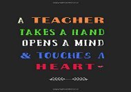 [+][PDF] TOP TREND A Teacher Takes a Hand Opens a Mind and Touches a Heart: A Journal containing Popular Inspirational Quotes  [FREE]