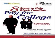[+]The best book of the month 8 Steps to Help Black Families Pay for College: A Crash Course in Financial Aid (Princeton Review)  [FULL]