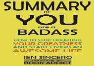 [+]The best book of the month Summary of You Are a Badass: How to Stop Doubting Your Greatness and Start Living an Awesome Life by Jen Sincero  [READ]