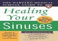 [+][PDF] TOP TREND The Harvard Medical School Guide to Healing Your Sinuses (Harvard Medical School Guides) [PDF]
