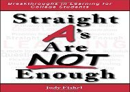 [+][PDF] TOP TREND Straight A s Are Not Enough: Breakthroughs in Learning for College Students  [FREE]