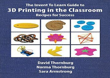 [+]The best book of the month The Invent To Learn Guide to 3D Printing in the Classroom: Recipes for Success  [FULL]