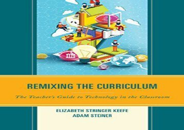 [+][PDF] TOP TREND Remixing the Curriculum: The Teacher s Guide to Technology in the Classroom  [READ]