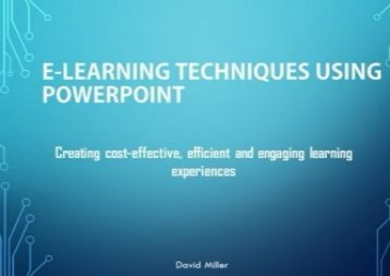 [+][PDF] TOP TREND E-Learning Techniques Using PowerPoint: Creating Cost Effective and Engaging Learning Experiences  [FULL]