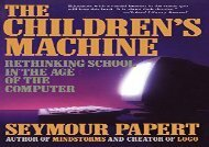 [+][PDF] TOP TREND The Children s Machine: Rethinking School in the Age of the Computer [PDF]