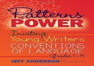 [+]The best book of the month Patterns of Power: Inviting Young Writers into the Conventions of Language, Grades 1-5  [FULL]
