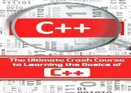 [+]The best book of the month C++: The Ultimate Crash Course to Learning the Basics of C++(C programming,C++ in easy steps,C++ programming,Start coding today): Volume 1 (C programming in easy steps)  [FREE]