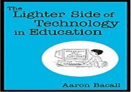 [+][PDF] TOP TREND The Lighter Side of Technology in Education  [DOWNLOAD]