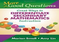 [+][PDF] TOP TREND More Good Questions: Great Ways to Differentiate Secondary Mathematics Instruction (0)  [FREE]