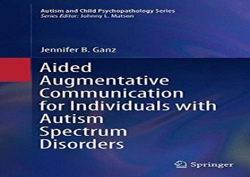 [+]The best book of the month Aided Augmentative Communication for Individuals with Autism Spectrum Disorders (Autism and Child Psychopathology Series) [PDF]