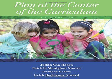 [+]The best book of the month Play at the Center of the Curriculum: Volume 6  [DOWNLOAD]