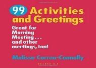 [+]The best book of the month 99 Activities and Greetings, Grades K-8: Great for Morning Meeting... and Other Meetings, Too!  [DOWNLOAD]