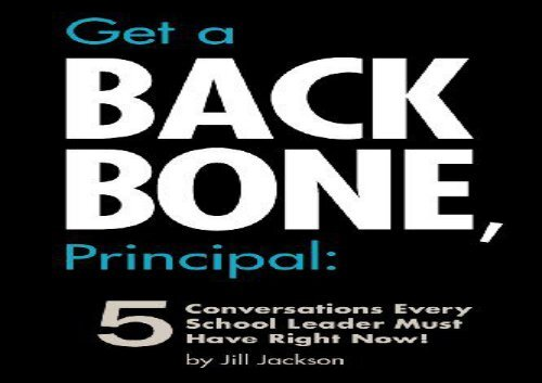 [+]The best book of the month Get a Backbone, Principal: 5 Conversations Every School Leader Must Have Right Now!  [FULL]