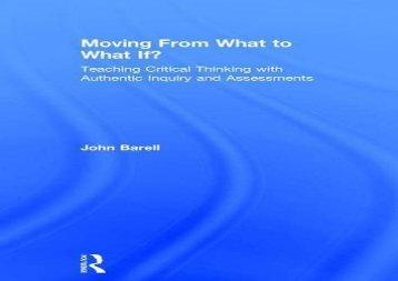 [+]The best book of the month Moving From What to What If?: Teaching Critical Thinking with Authentic Inquiry and Assessments  [FULL]