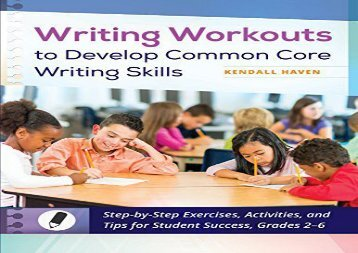 "[+][PDF] TOP TREND Writing Workouts to Develop Common Core Writing Skills: Step-by-Step Exercises, Activities, and Tips for Student Success, Grades 2â€""6  [FULL]"