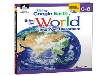 [+]The best book of the month Using Google Earth: Bring the World into Your Classroom Levels 6-8  [FREE]