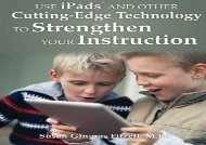 [+][PDF] TOP TREND Use iPads and Other Cutting-Edge Technology to Strengthen Your Instruction  [FREE]