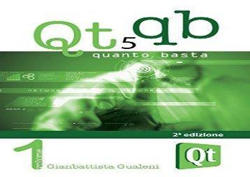 [+]The best book of the month Qt 5 Quanto Basta. La guida all uso della libreria grafica Qt 5, in italiano  [FULL]